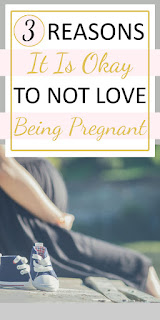 3 REASONS IT IS OKAY TO NOT LIKE BEING PREGNANT . Pregnancy is not always fun and it doesn't make you a bad mom to not enjoy it.