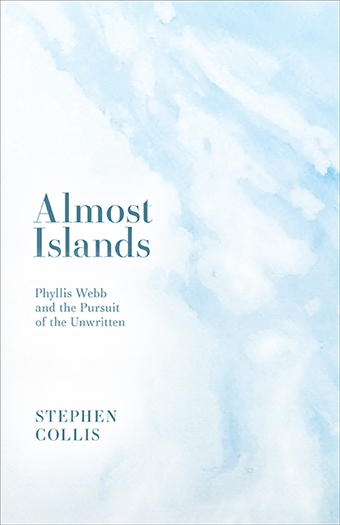 rob mclennan s blog stephen collis almost islands phyllis webb