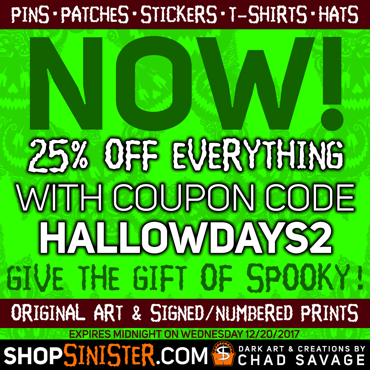 Use Coupon Code HALLOWDAYS2 for 25% OFF EVERYTHING at ShopSinister.com - click to shop now!