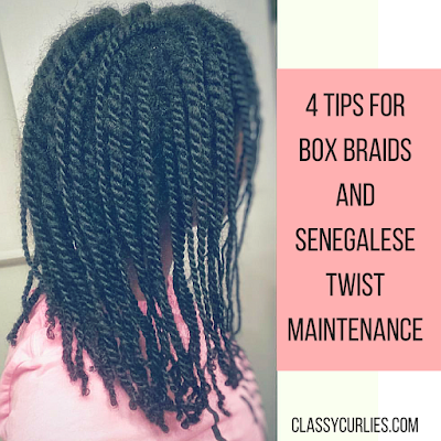 4 Tips for Box Braids and Senegalese Twist Maintenance - ClassyCurlies