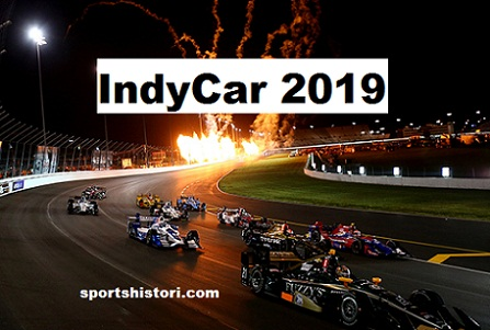 IndyCar Cup Series Schedule 2019: 17 race events calendar, dates, start time, Live Tv coverage.