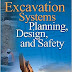 Excavation Systems Planning, Design and Safety