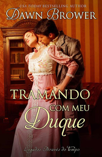 Tramando com meu Duque - Dawn Brower