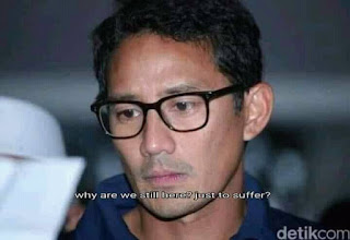 Meme Sandiaga Salahudin Uno Sedih Gagal jadi Cawapres di Pilpres 2019 -  Why are we still here Just to suffer