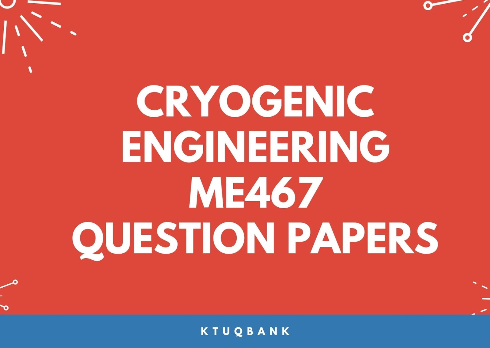 Cryogenic Engineering | ME467 | Question Papers (2015 batch)