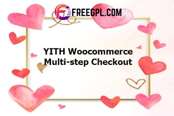 YITH Woocommerce Multi-step Checkout Nulled Download Free