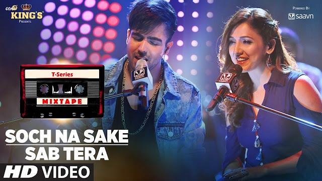 Sab Tera /Soch Na Sake Song Lyrics | T-Series Mixtape