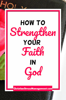How to strengthen your faith in God