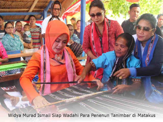 Widya Murad Ismail Siap Wadahi Para Penenun Tanimbar di Matakus