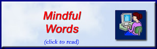 http://mindbodythoughts.blogspot.com/2011/02/mindful-words.html