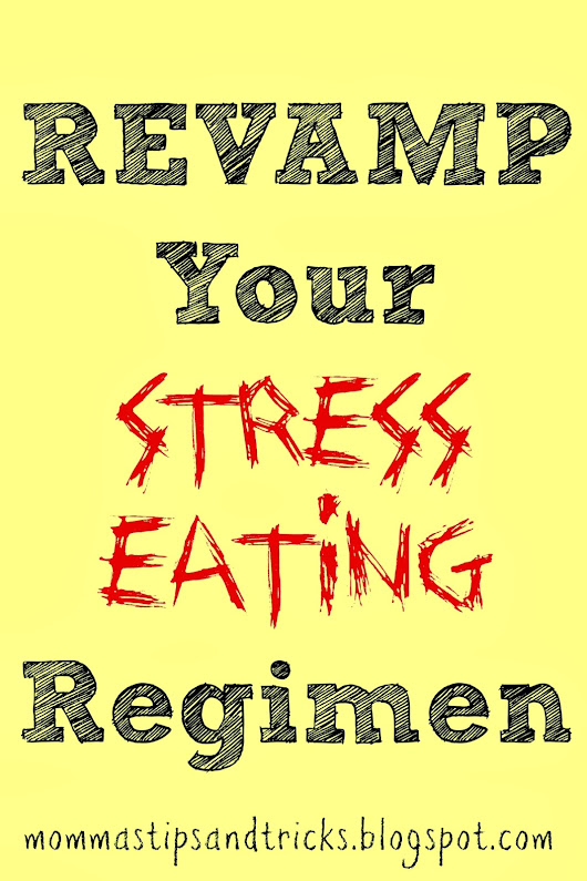 Revamp Your Stress Eating Regimen