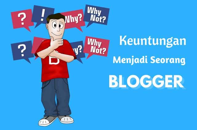 13 Manfaat dan Keuntungan Menjadi Seorang Blogger, Dari Hobi sampai Menghasilkan Uang