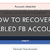 Disabled Facebook Account Ko Recover Kaise Kare