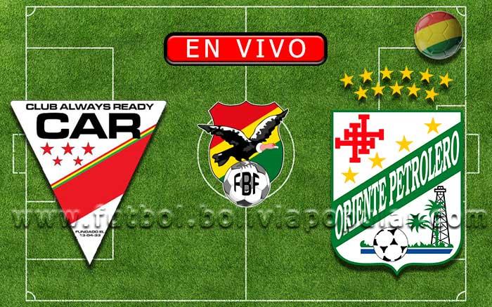 【En Vivo】Always Ready vs. Oriente Petrolero - Torneo Apertura 2020