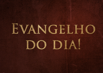 Evangelho do Dia Vermelho