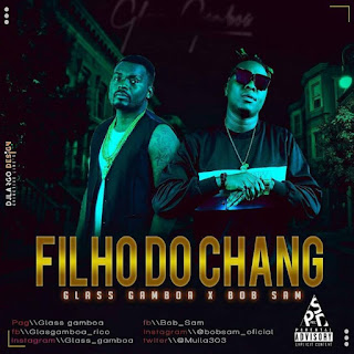 Glass Gamboa Ft. Bob Sam - Filho do Chang
