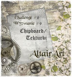 http://www.altairart.pl/2017/06/challenge-6-wyzwanie6-chipboard-tekturki.html