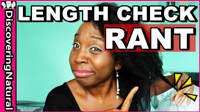Natural Hair Length Check Rant | DiscoveringNatural