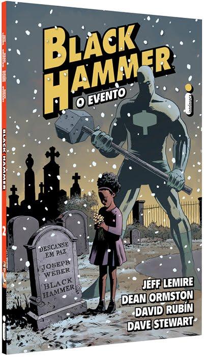 Hora de Ler: Black Hammer #2 - O Evento - Jeff Lemire