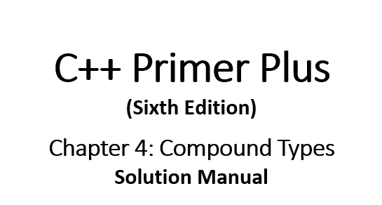 Compound Types (C++ Primer Plus Sixth Edition Solution
