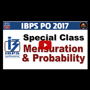 Master Class | Mensuration & Probability | Maths | Lecture 16 | IBPS PO 2017