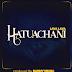 AUDIO | Lava Lava - Hatuachani | Download