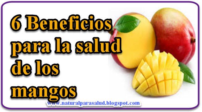 6 Beneficios para la salud de los mangos