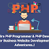 Why Hire PHP Programmer & PHP Developer for Business Website Development Adventures..!
