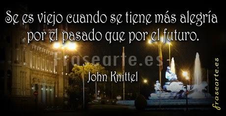 Frases para seguir joven - John Knittel