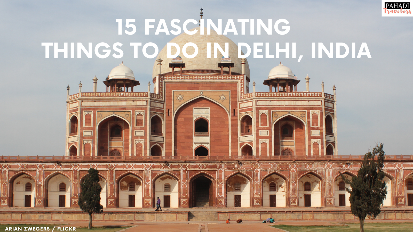 15 Fascinating Things To Do in Delhi, India | Pahadi Travelers