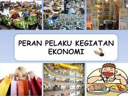 Definisi Peran Pelaku Ekonomi