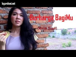 Download Lagu Berharga BagiMu (Mariah Shandi)