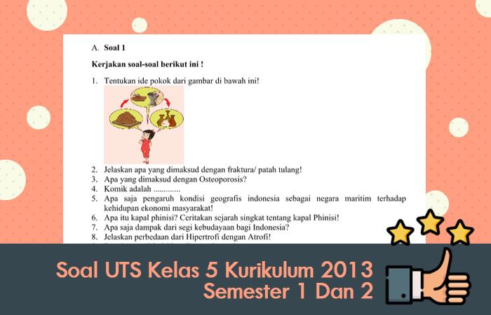 Soal UTS Kelas 5 Kurikulum 2013 Semester 1 Dan 2