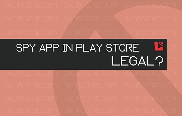 kenapa aplikasi penyadap dilegalkan di dalam app play store Alasan kenapa aplikasi seperti penyadap dan sebagainya di legalkan di Google Play Store