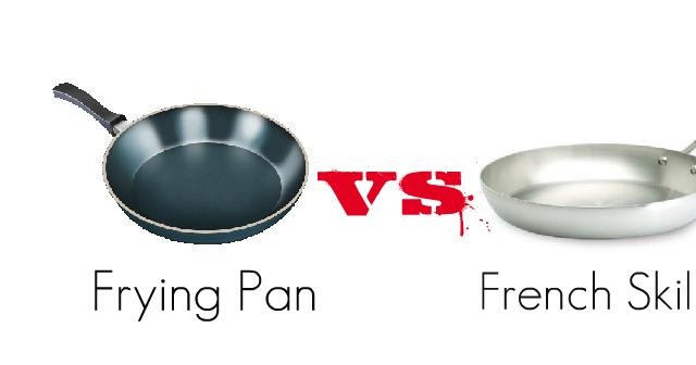 All About Cooking And Kitchen Tools French Skillet Vs