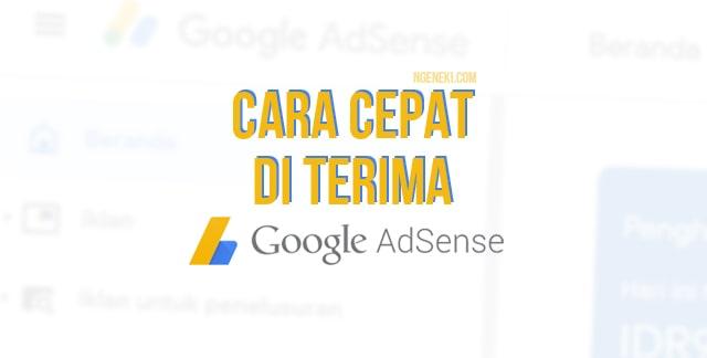 Cara Supaya Cepat Diterima Saat Daftar Google AdSense dari Blog