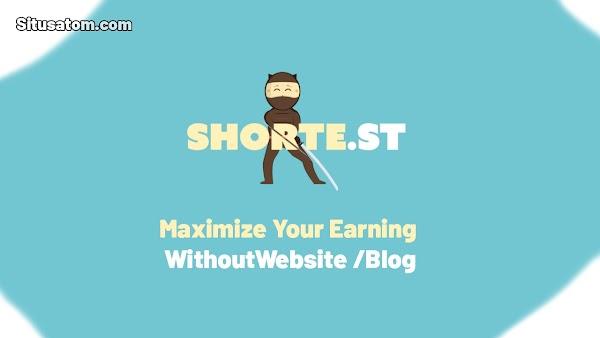 5 Cara Menghasilkan Uang Dengan Shorte.st Tanpa Website Atau Blog