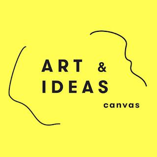 Canvas: Art And Ideas