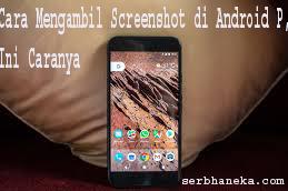 Cara Mengambil Screenshot di Android P,Ini Caranya 1
