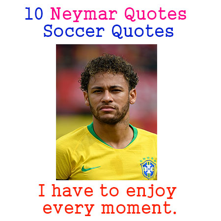 10 Neymar Quotes Soccer Motivational Quotes