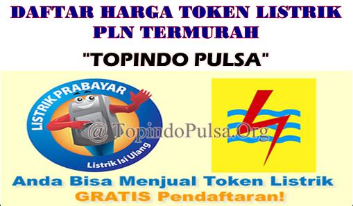 Update Daftar Harga Pulsa Listrik Prabayar Server Topindo Pulsa Termurah Saat Ini