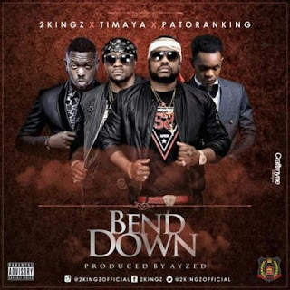 2Kingz Ft. Timaya X Patoranking - BEND DOWN.