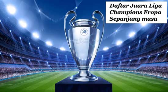 Daftar Juara Liga Champions Eropa