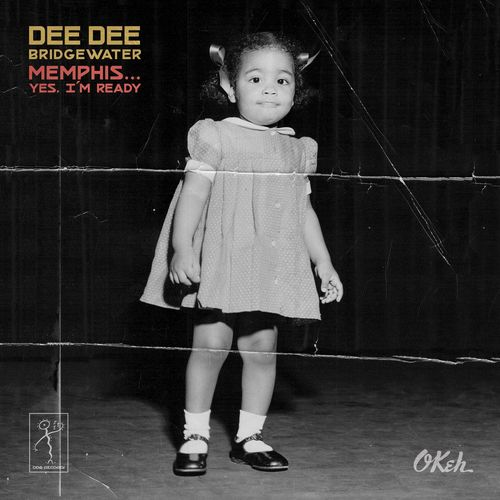 News du jour Memphis Yes I'm Ready Dee Dee Bridgewater Le blog La Muzic de Lady