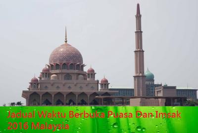 Jadual Berbuka Puasa Dan Imsak Malaysia 2016