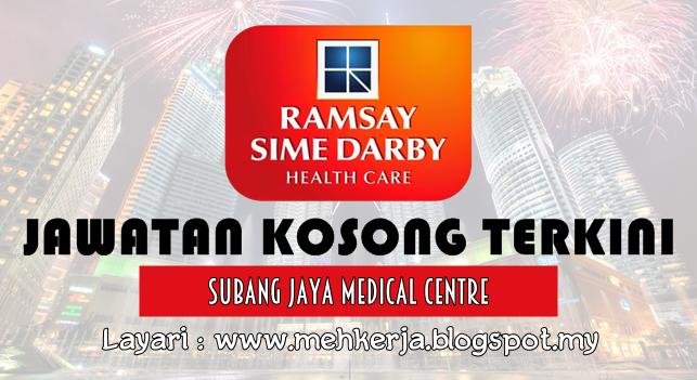 Jawatan Kosong Terkini 2016 di Subang Jaya Medical Centre
