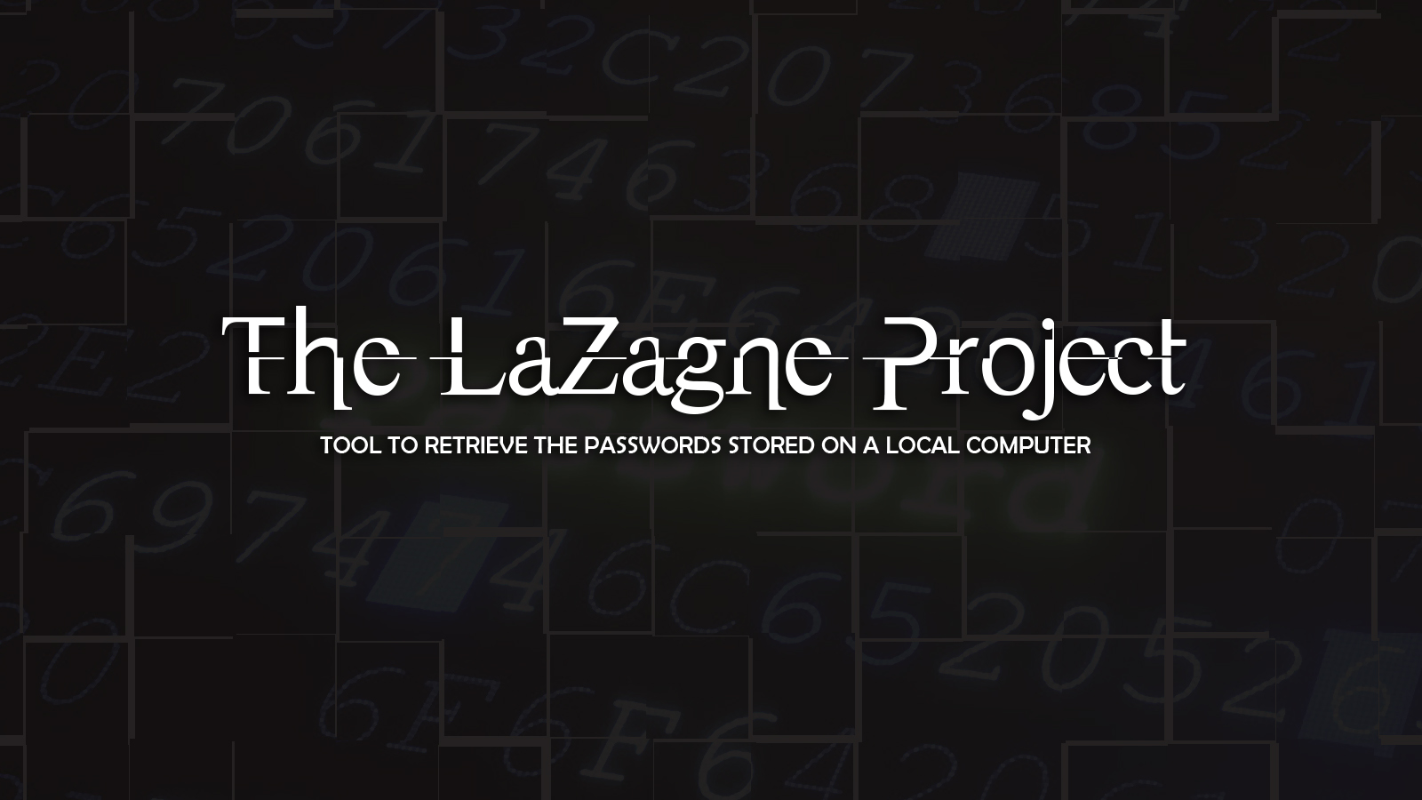 The LaZagne Project - Tool To Retrieve the Passwords Stored