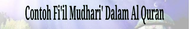Contoh Fi'il Mudhari Dalam Al Quran