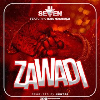 Audio DJ Seven ft Isha Mashauzi – ZAWADI Mp3 Download