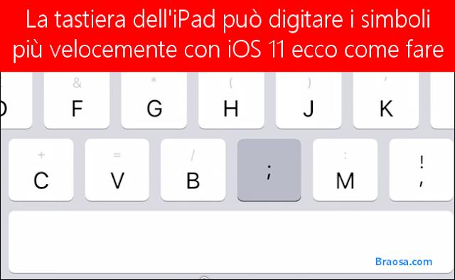 La tastiera dell'iPad può digitare i simboli più velocemente con iOS 11 ecco come fare